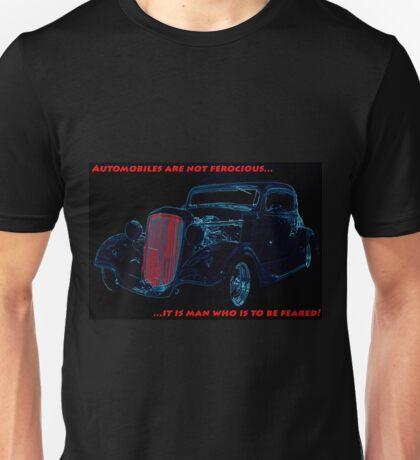 Automobiles Are Not Ferocious Unisex T-Shirt