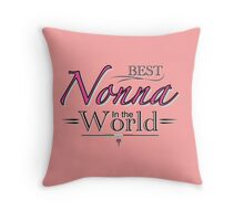Best Nonna in the World Throw Pillow