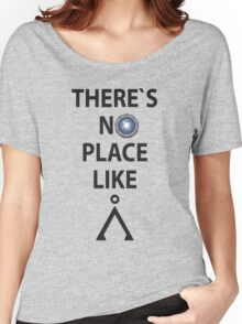 There`s no place like Earth(Tau'ri) - Stargate Women's Relaxed Fit T-Shirt