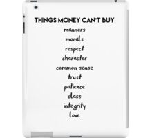 Things Money cant Buy iPad Case/Skin
