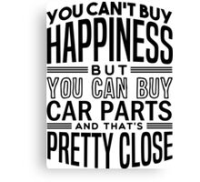Happiness is car parts Canvas Print