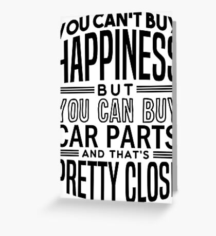 Happiness is car parts Greeting Card