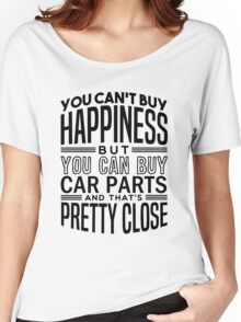 Happiness is car parts Women's Relaxed Fit T-Shirt