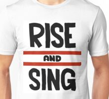 Rise and Sing Unisex T-Shirt