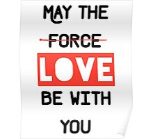 May the love / force be with you Poster