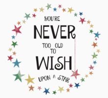 You're Never Too Old To Wish Upon A Star Kids Tee
