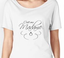 Call me Madame Black font Women's Relaxed Fit T-Shirt