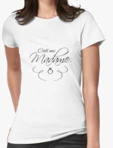 Call me Madame Black font Womens Fitted T-Shirt