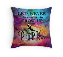 Lets Never Grow Up Throw Pillow