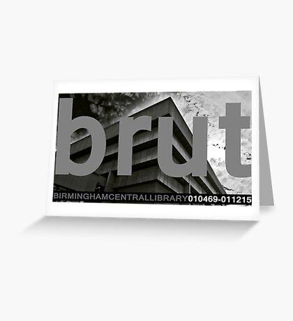 BRUT Greeting Card