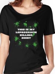 THIS IS MY LEPRECHAUN KILLING SHIRT Women's Relaxed Fit T-Shirt
