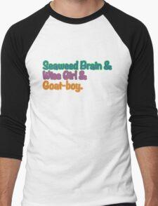 Seaweed brain, Wise girl, Goat boy Men's Baseball ¾ T-Shirt