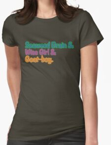 Seaweed brain, Wise girl, Goat boy Womens Fitted T-Shirt
