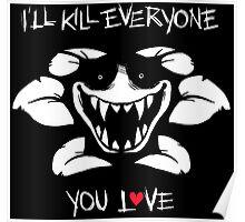 I'll Kill Everyone You Love - Flowey Poster