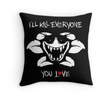 I'll Kill Everyone You Love - Flowey Throw Pillow