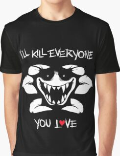 I'll Kill Everyone You Love - Flowey Graphic T-Shirt