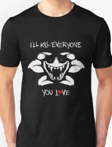 I'll Kill Everyone You Love - Flowey Unisex T-Shirt