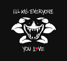 I'll Kill Everyone You Love - Flowey Unisex T-Shirt