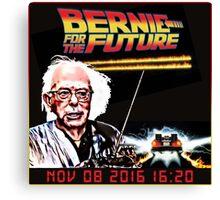 Bernie Sanders FOR THE FUTURE! BERNIE SANDERS 2016! Canvas Print