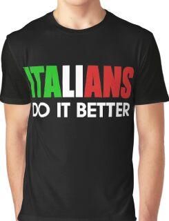 Italians do it Better Graphic T-Shirt