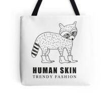 Human Skin Trendy Fashion Racoon / Mapache Tote Bag