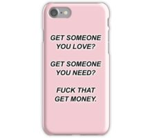 The 1975 - Fuck That Get Money iPhone Case/Skin