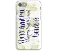 Spirit Lead Me Where My Trust Is Without Borders iPhone Case/Skin