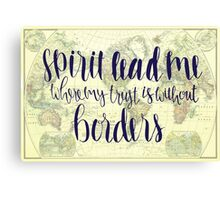 Spirit Lead Me Where My Trust Is Without Borders Canvas Print