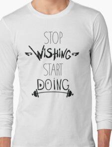 Stop dreaming start doing. Hand driving inspirational poster Long Sleeve T-Shirt
