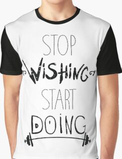 Stop dreaming start doing. Hand driving inspirational poster Graphic T-Shirt