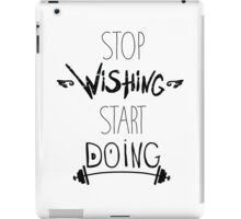 Stop dreaming start doing. Hand driving inspirational poster iPad Case/Skin