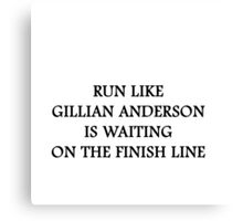 Run Like Gillian Anderson Canvas Print