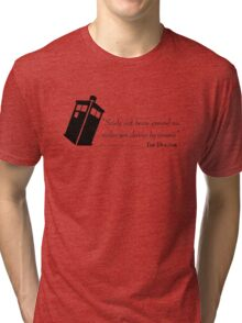 Doctor's wise words Tri-blend T-Shirt