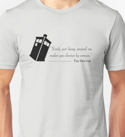 Doctor's wise words Unisex T-Shirt