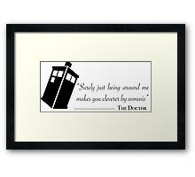 Doctor's wise words Framed Print