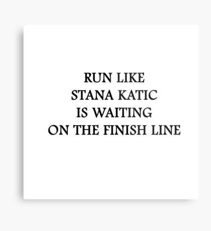 Run like Stana Katic Metal Print