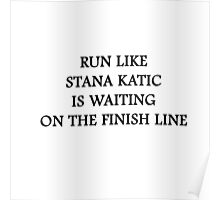 Run like Stana Katic Poster