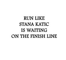 Run like Stana Katic Photographic Print