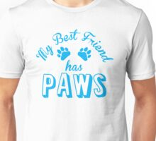 My best friend has paws (in blue) Unisex T-Shirt