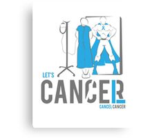 Let's Cancel Prostate Cancer Canvas Print