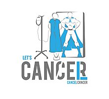 Let's Cancel Prostate Cancer Photographic Print