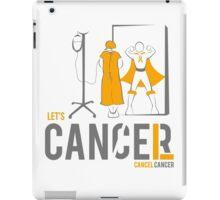 Let's Cancel Childhood Cancer iPad Case/Skin