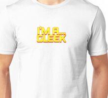 I'm a GLEEK Unisex T-Shirt