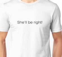 She'll Be Right Aussie Slang Unisex T-Shirt