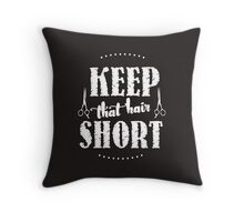 Keep That Hair Short, Clem Throw Pillow