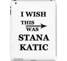 I wish this was Stana Katic iPad Case/Skin