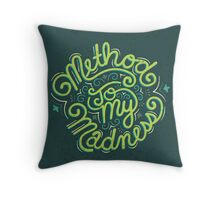 Method to my Madness Throw Pillow