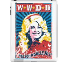 Dolly Parton. What Would Dolly Do? Nashville Country Music iPad Case/Skin