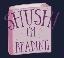 SHUSH! I'm reading Kids Tee
