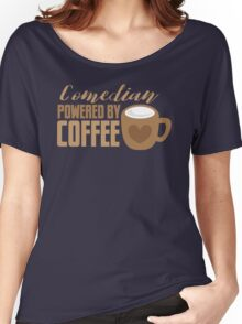 Comedian powered by COFFEE Women's Relaxed Fit T-Shirt